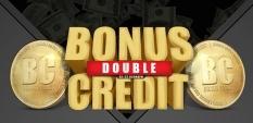 Промоцията Double Bonus Credit е тук, за да удвои спечеления ти бонус кредит!