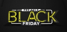 Black Friday PRESALE!